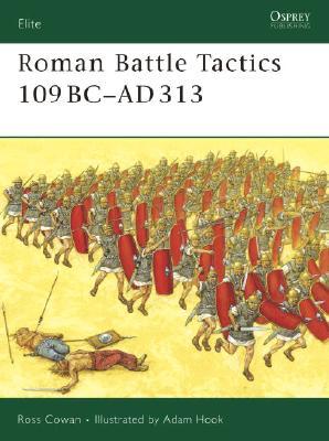 Roman Battle Tactics 109BC-AD313 By Cowan, Ross/ Hook, Adam (ILT)